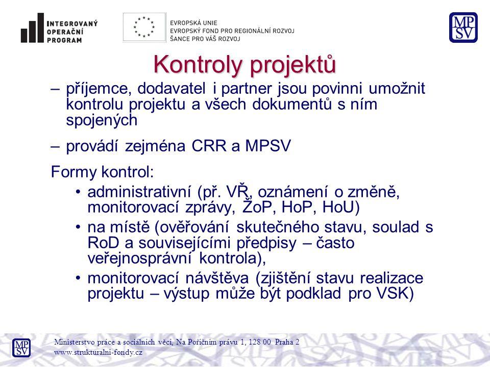 Kontroly projektů –příjemce, dodavatel i partner jsou povinni umožnit kontrolu projektu a všech dokumentů s ním spojených –provádí zejména CRR a MPSV Formy kontrol: administrativní (př.