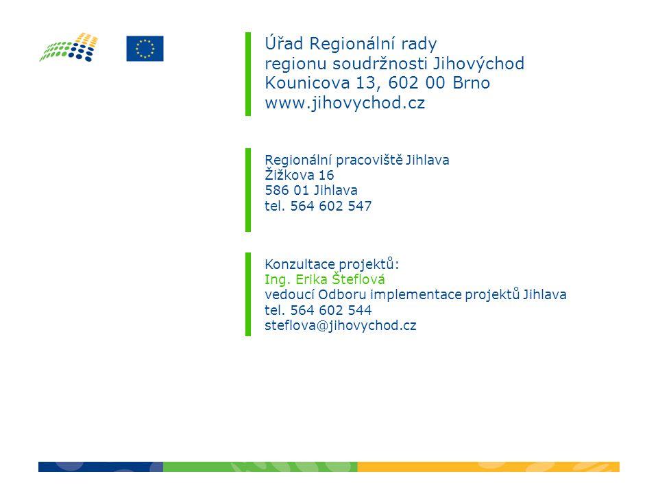 Úřad Regionální rady regionu soudržnosti Jihovýchod Kounicova 13, 602 00 Brno www.jihovychod.cz Regionální pracoviště Jihlava Žižkova 16 586 01 Jihlav