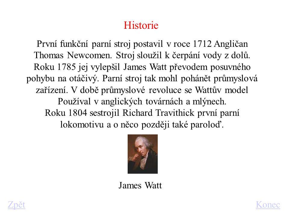 Historie První funkční parní stroj postavil v roce 1712 Angličan Thomas Newcomen.
