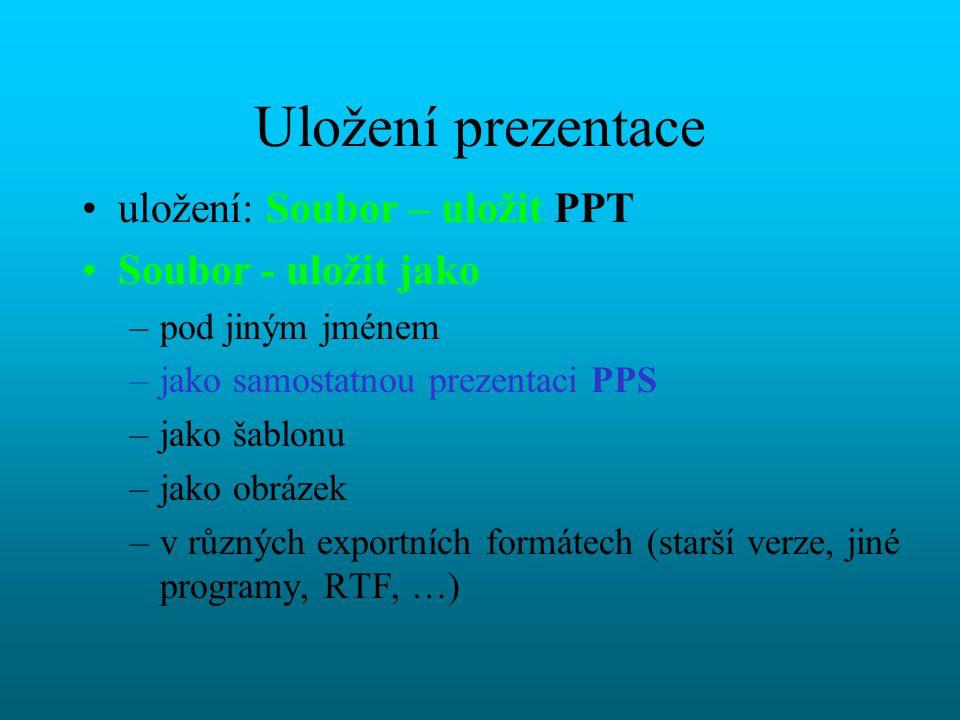 Soubor-nový –obecné - prázdná prezentace, vaše šablony –vzory prezentací - šablony pro vzhled prezentace –prezentace - šablony spolu se vzorovými texty pro dané typy prezentací (stručný průvodce je zde také zařazen) –www stránky