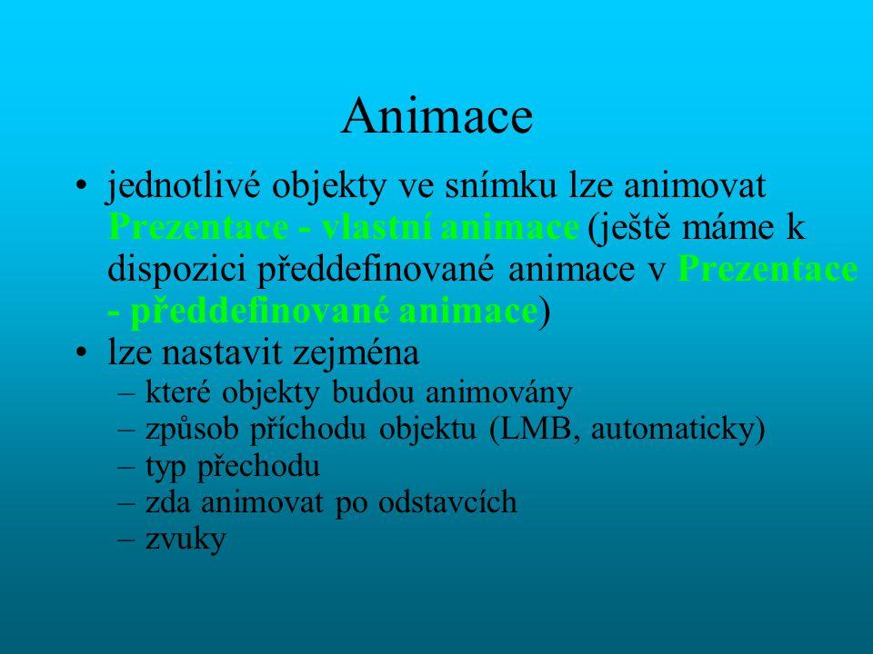 Nastavení prezentace Prezentace - nastavit prezentaci, zde můžeme nastavit –typ prezentace (okno, obrazovka, bez animace, donekonečna opakující se, …) –které snímky budou zobrazeny –způsob přechodu - klávesa nebo automatický