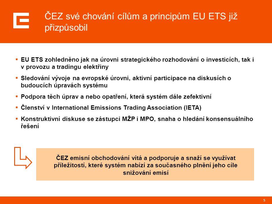 5 ČEZ své chování cílům a principům EU ETS již přizpůsobil  EU ETS zohledněno jak na úrovni strategického rozhodování o investicích, tak i v provozu