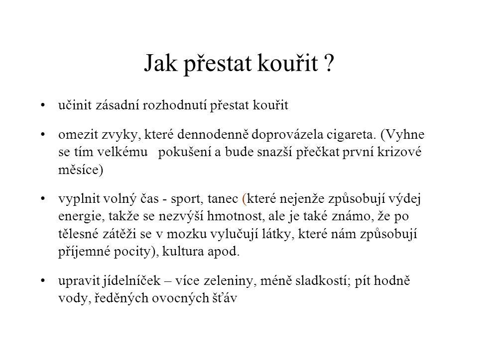 Jak přestat kouřit ? učinit zásadní rozhodnutí přestat kouřit omezit zvyky, které dennodenně doprovázela cigareta. (Vyhne se tím velkému pokušení a bu