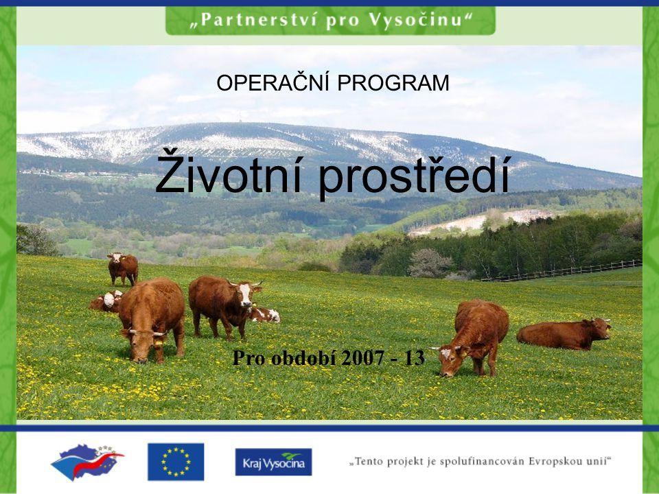 PO 6 –Zlepšování stavu přírody a krajiny Oblast podpory 6.