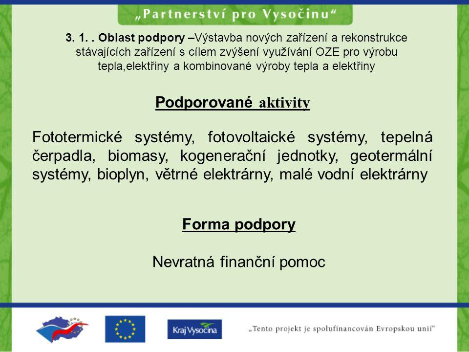3. 1.. Oblast podpory –Výstavba nových zařízení a rekonstrukce stávajících zařízení s cílem zvýšení využívání OZE pro výrobu tepla,elektřiny a kombino
