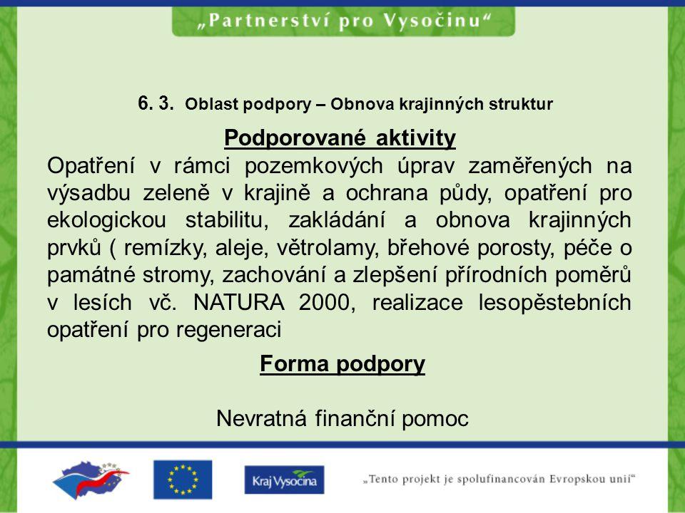 6. 3. Oblast podpory – Obnova krajinných struktur Podporované aktivity Opatření v rámci pozemkových úprav zaměřených na výsadbu zeleně v krajině a och