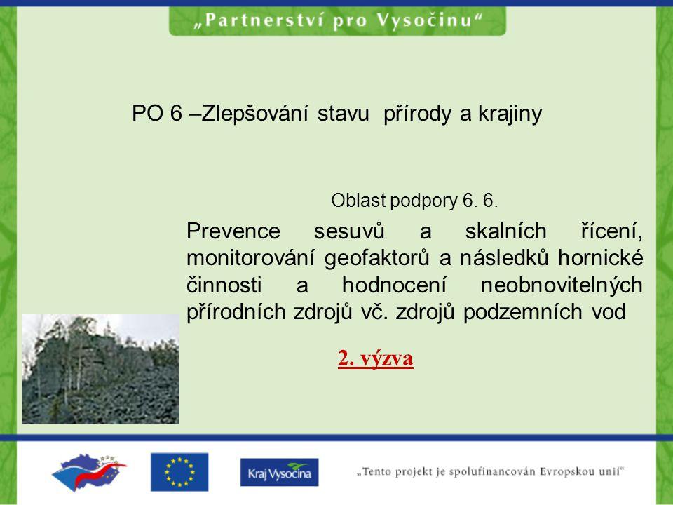 PO 6 –Zlepšování stavu přírody a krajiny Oblast podpory 6. 6. Prevence sesuvů a skalních řícení, monitorování geofaktorů a následků hornické činnosti