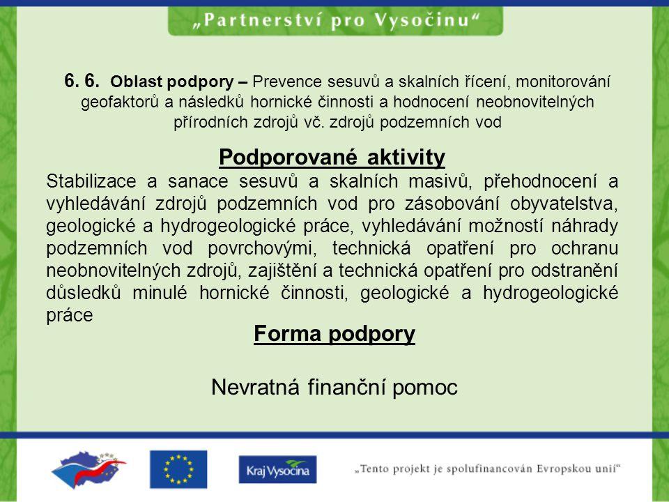 6. 6. Oblast podpory – Prevence sesuvů a skalních řícení, monitorování geofaktorů a následků hornické činnosti a hodnocení neobnovitelných přírodních