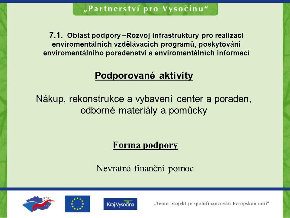 7.1. Oblast podpory –Rozvoj infrastruktury pro realizaci enviromentálních vzdělávacích programů, poskytování enviromentálního poradenství a enviroment