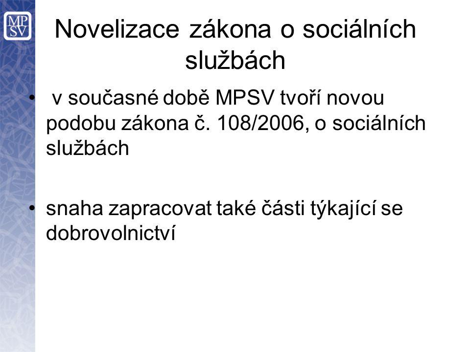 Novelizace zákona o sociálních službách v současné době MPSV tvoří novou podobu zákona č.