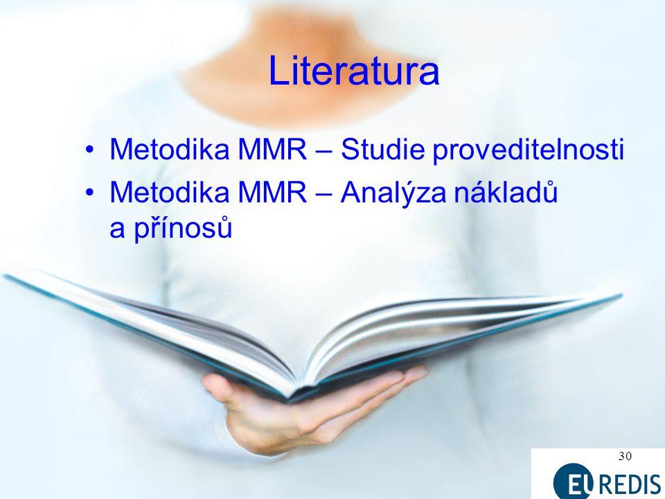 30 Literatura Metodika MMR – Studie proveditelnosti Metodika MMR – Analýza nákladů a přínosů