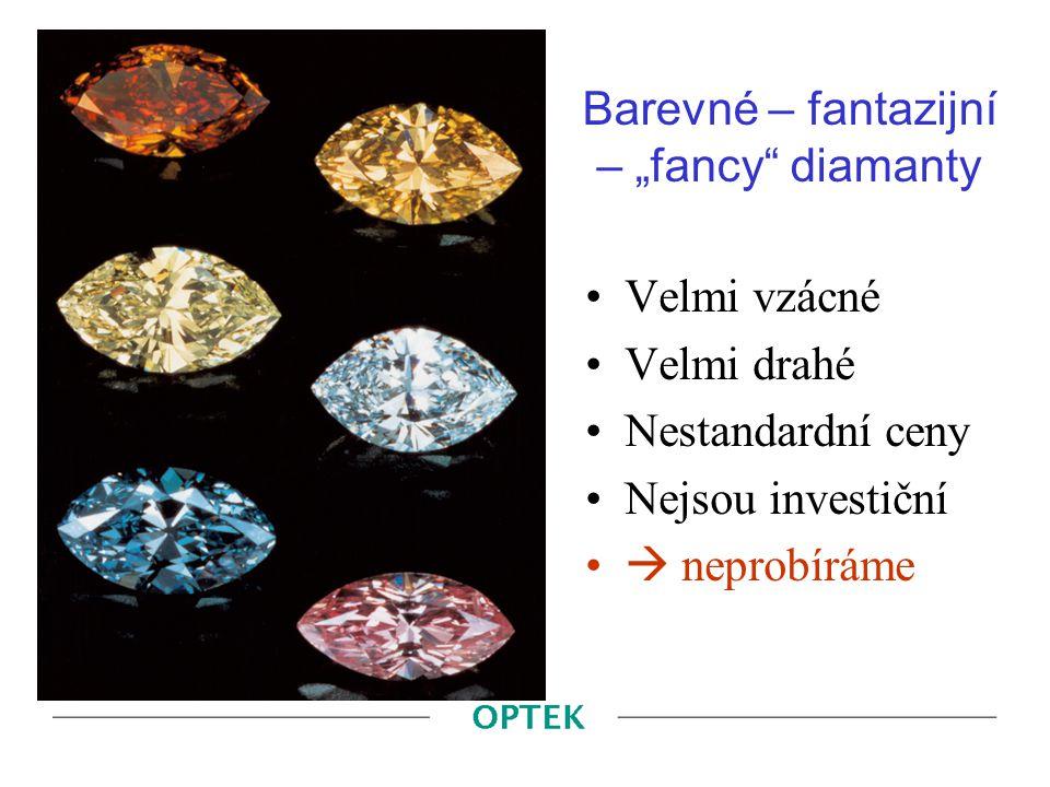 """Barevné – fantazijní – """"fancy"""" diamanty Velmi vzácné Velmi drahé Nestandardní ceny Nejsou investiční  neprobíráme"""