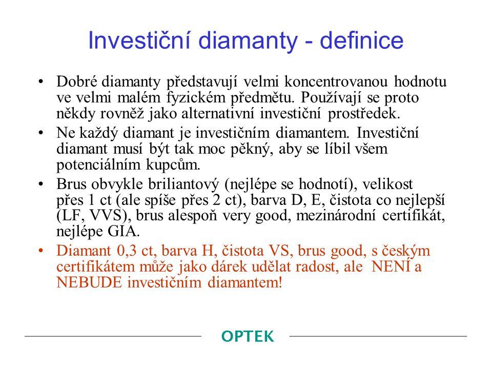Investiční diamanty - definice Dobré diamanty představují velmi koncentrovanou hodnotu ve velmi malém fyzickém předmětu. Používají se proto někdy rovn