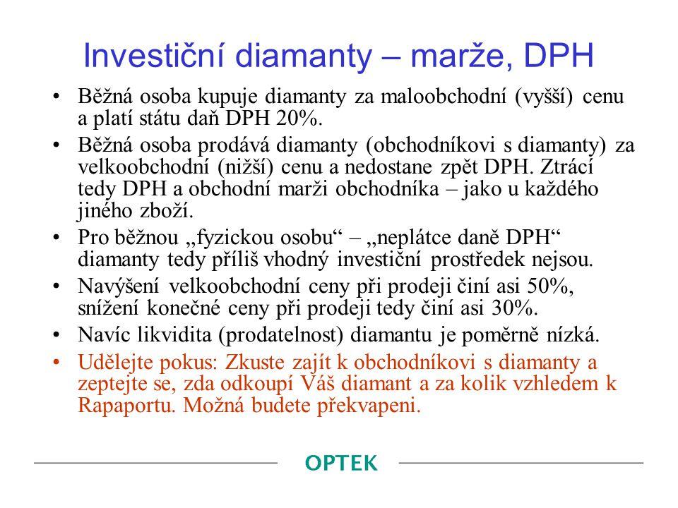 Investiční diamanty – marže, DPH Běžná osoba kupuje diamanty za maloobchodní (vyšší) cenu a platí státu daň DPH 20%. Běžná osoba prodává diamanty (obc