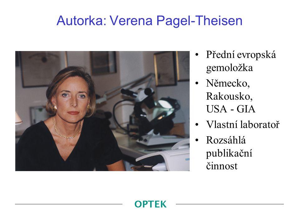 Autorka: Verena Pagel-Theisen Přední evropská gemoložka Německo, Rakousko, USA - GIA Vlastní laboratoř Rozsáhlá publikační činnost