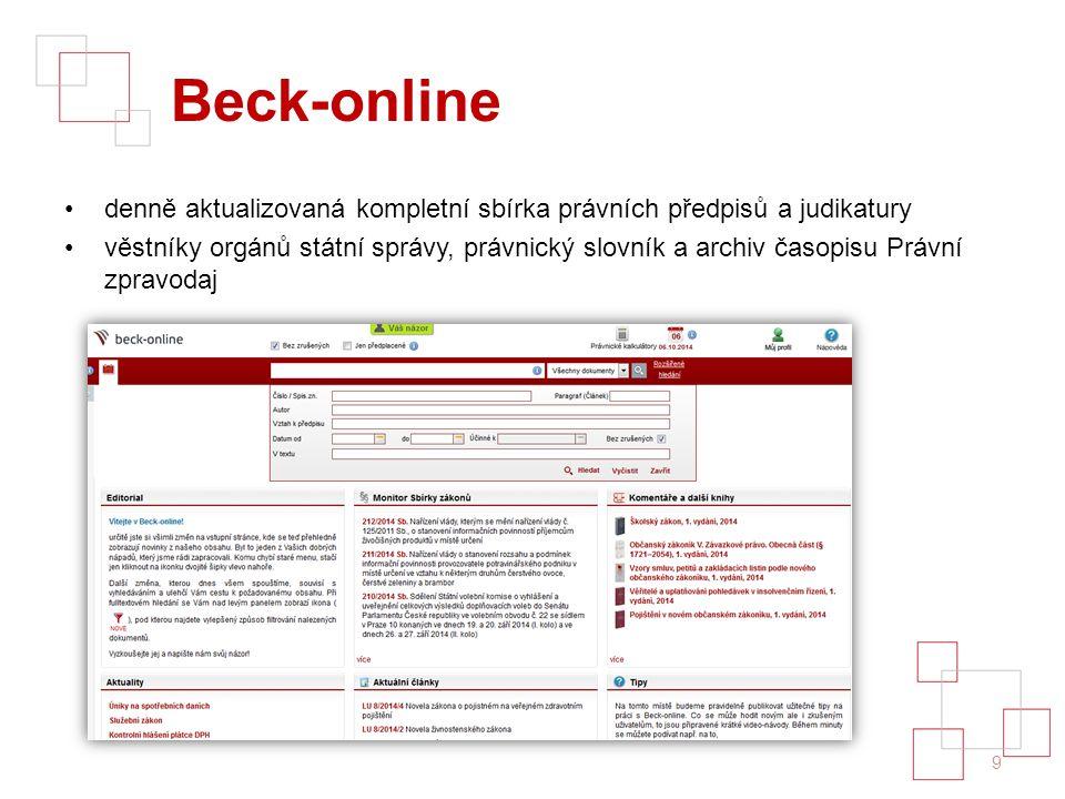 Beck-online denně aktualizovaná kompletní sbírka právních předpisů a judikatury věstníky orgánů státní správy, právnický slovník a archiv časopisu Právní zpravodaj 9