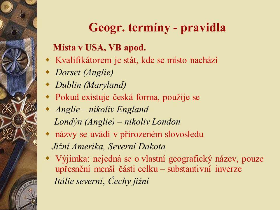 Geogr. termíny - pravidla Místa v USA, VB apod.