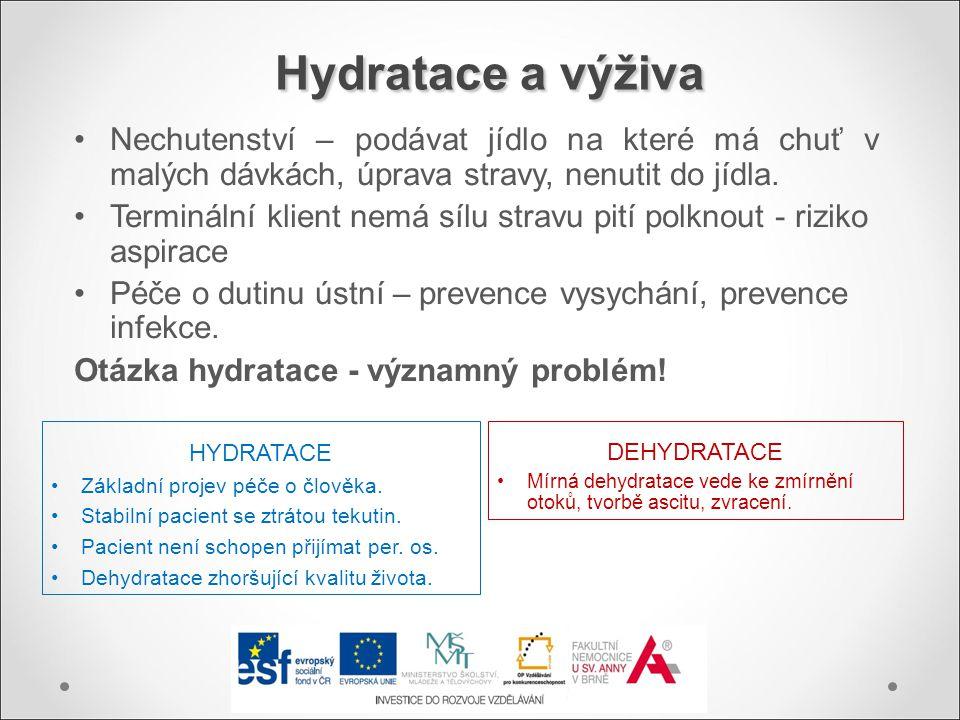 Hydratace a výživa Hydratace a výživa HYDRATACE Základní projev péče o člověka. Stabilní pacient se ztrátou tekutin. Pacient není schopen přijímat per