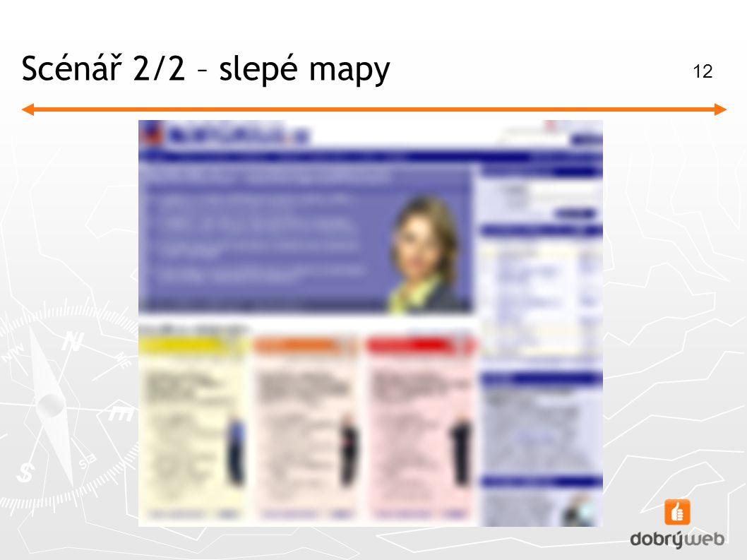 12 Scénář 2/2 – slepé mapy