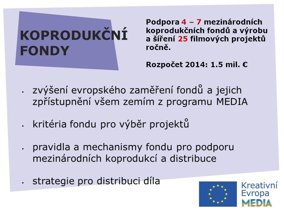 KOPRODUKČNÍ FONDY Podpora 4 – 7 mezinárodních koprodukčních fondů a výrobu a šíření 25 filmových projektů ročně.