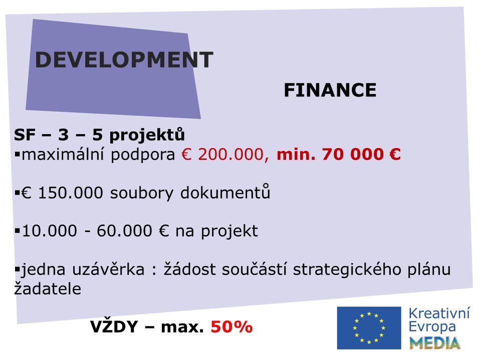 DEVELOPMENT SF – 3 – 5 projektů  maximální podpora € 200.000, min.