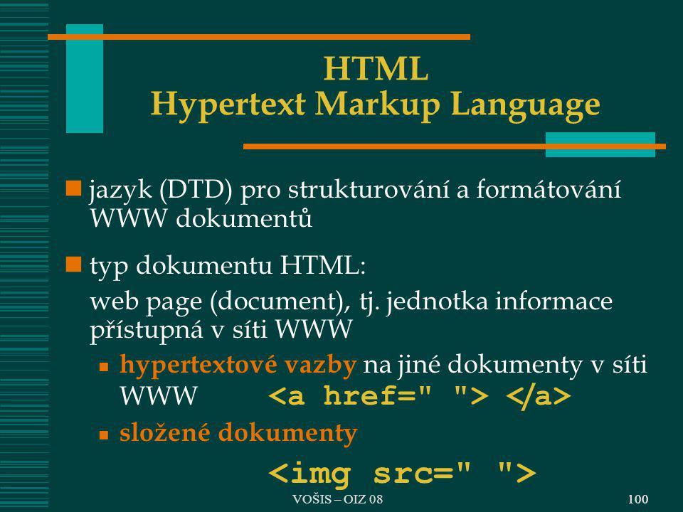 100 HTML Hypertext Markup Language jazyk (DTD) pro strukturování a formátování WWW dokumentů typ dokumentu HTML: web page (document), tj. jednotka inf