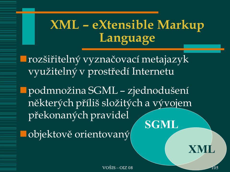 XML – eXtensible Markup Language rozšiřitelný vyznačovací metajazyk využitelný v prostředí Internetu podmnožina SGML – zjednodušení některých příliš s