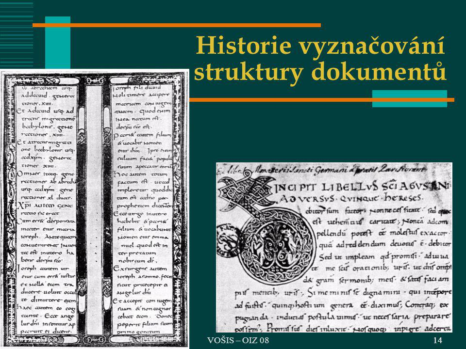 VOŠIS – OIZ 0814 Historie vyznačování struktury dokumentů