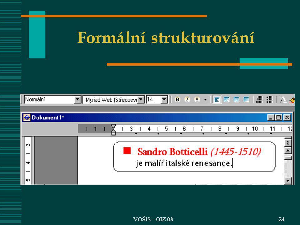 VOŠIS – OIZ 0824 Formální strukturování