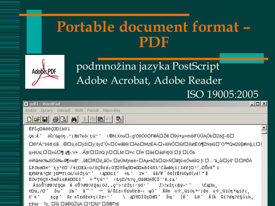 VOŠIS – OIZ 0829 Portable document format – PDF podmnožina jazyka PostScript Adobe Acrobat, Adobe Reader ISO 19005:2005