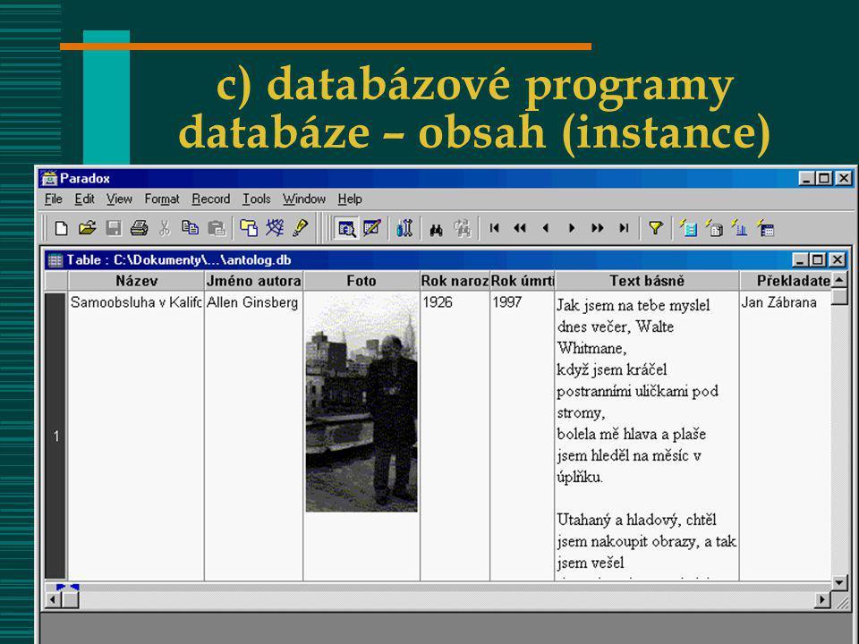 VOŠIS – OIZ 0830VOŠIS - ZIZ 630 c) databázové programy databáze – obsah (instance)