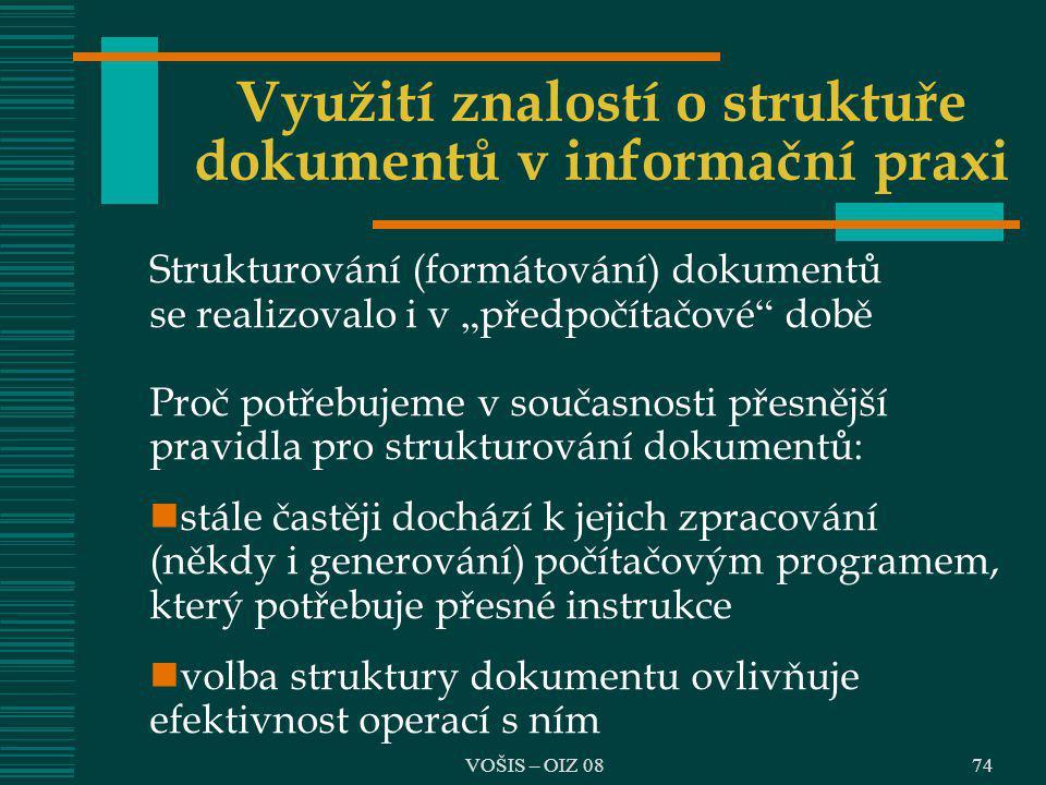 """74 Využití znalostí o struktuře dokumentů v informační praxi Strukturování (formátování) dokumentů se realizovalo i v """" předpočítačové """" době Proč pot"""