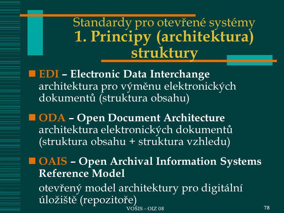 78 Standardy pro otevřené systémy 1. Principy (architektura) struktury EDI – Electronic Data Interchange architektura pro výměnu elektronických dokume