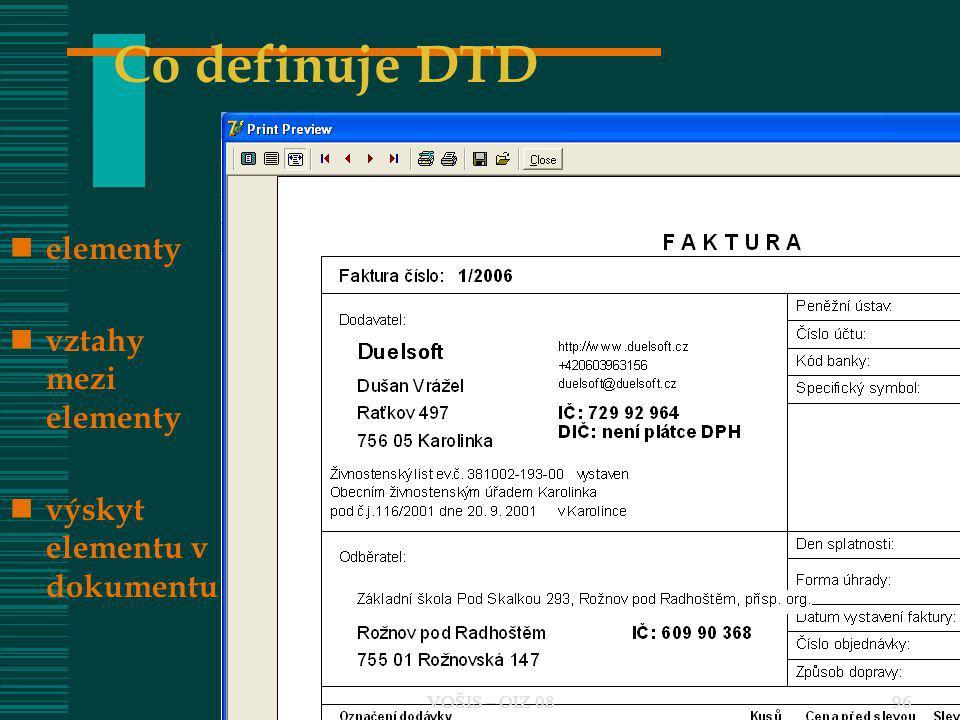 VOŠIS - ZIZ 796 Co definuje DTD elementy vztahy mezi elementy výskyt elementu v dokumentu VOŠIS – OIZ 0896