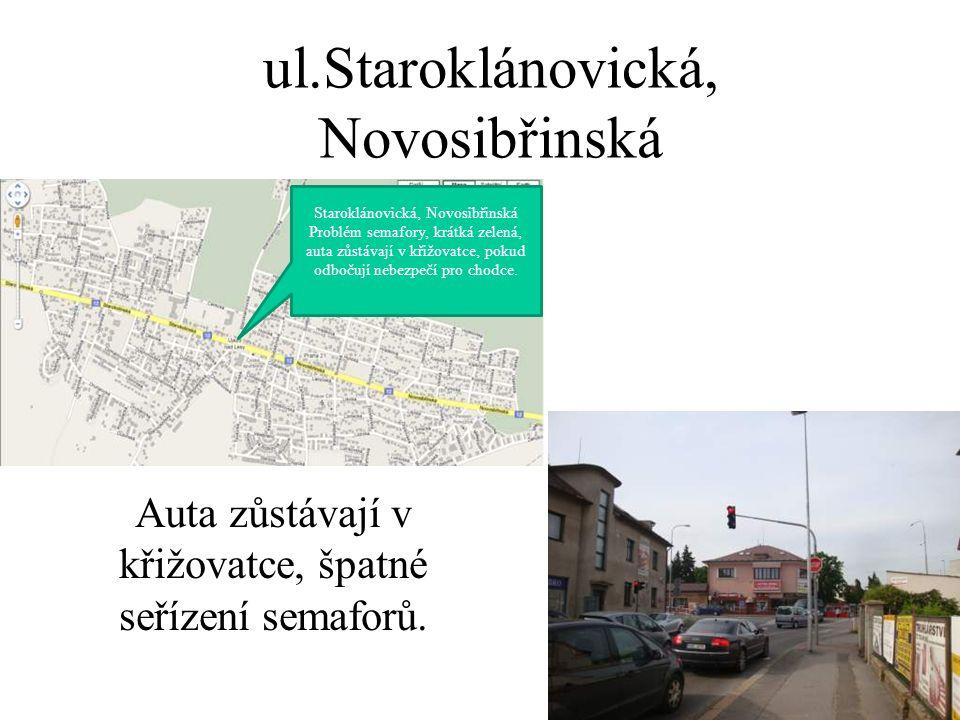 ul.Staroklánovická, Novosibřinská Auta zůstávají v křižovatce, špatné seřízení semaforů. Staroklánovická, Novosibřinská Problém semafory, krátká zelen