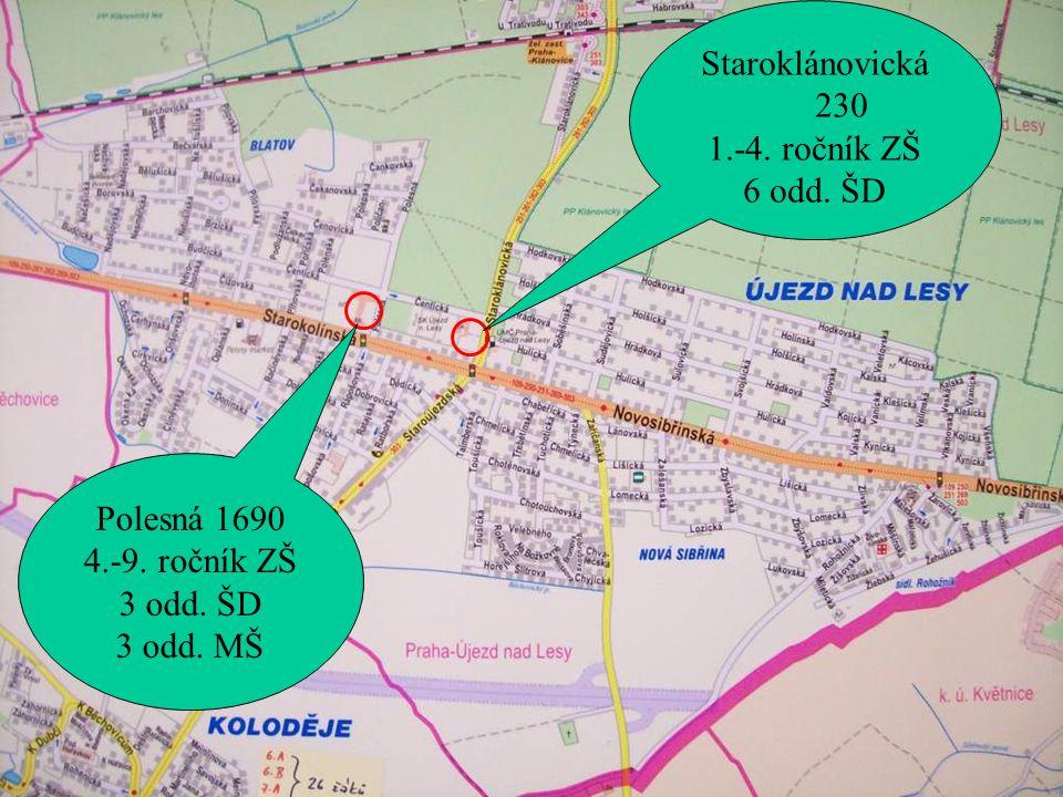 Staroklánovická 230 1.-4. ročník ZŠ 6 odd. ŠD Polesná 1690 4.-9. ročník ZŠ 3 odd. ŠD 3 odd. MŠ