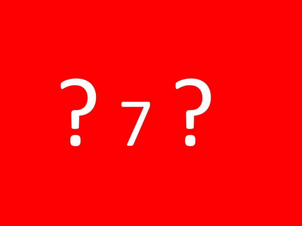 ? 7 ?