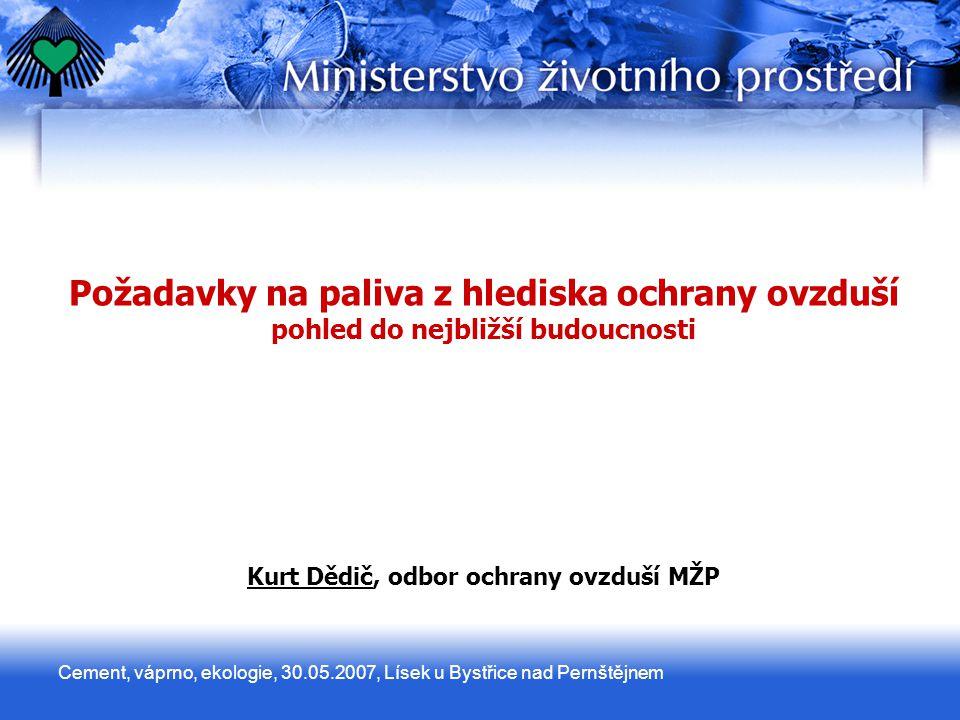 Cement, váprno, ekologie, 30.05.2007, Lísek u Bystřice nad Pernštějnem Požadavky na paliva z hlediska ochrany ovzduší pohled do nejbližší budoucnosti