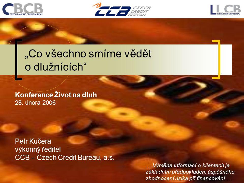 """""""Co všechno smíme vědět o dlužnících"""" … Výměna informací o klientech je základním předpokladem úspěšného zhodnocení rizika při financování… Konference"""