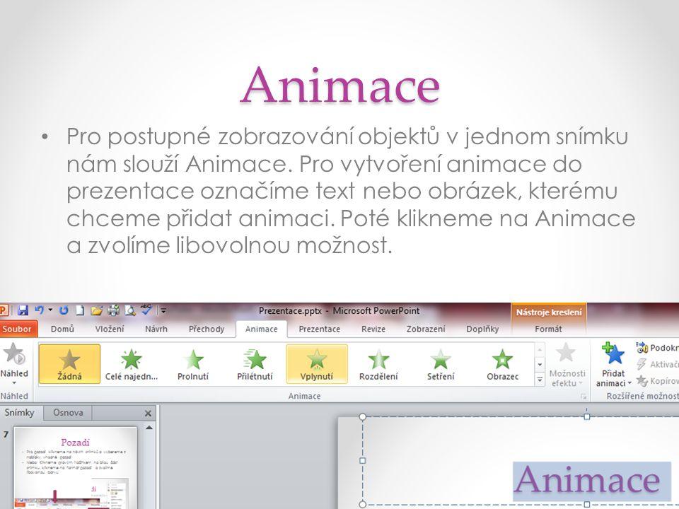 Animace Pro postupné zobrazování objektů v jednom snímku nám slouží Animace.