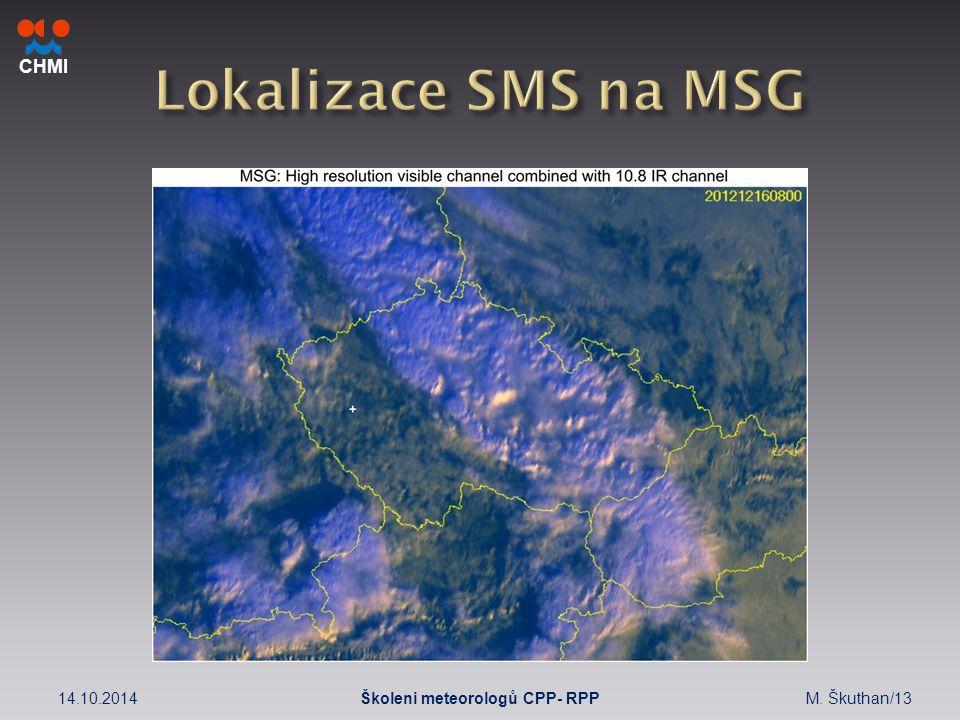 CHMI 14.10.2014M. Škuthan/13Školeni meteorologů CPP- RPP