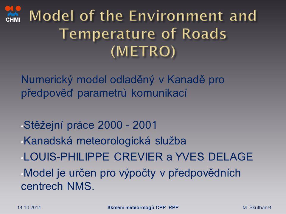 CHMI Numerický model odladěný v Kanadě pro předpověď parametrů komunikací Stěžejní práce 2000 - 2001 Kanadská meteorologická služba LOUIS-PHILIPPE CREVIER a YVES DELAGE Model je určen pro výpočty v předpovědních centrech NMS.