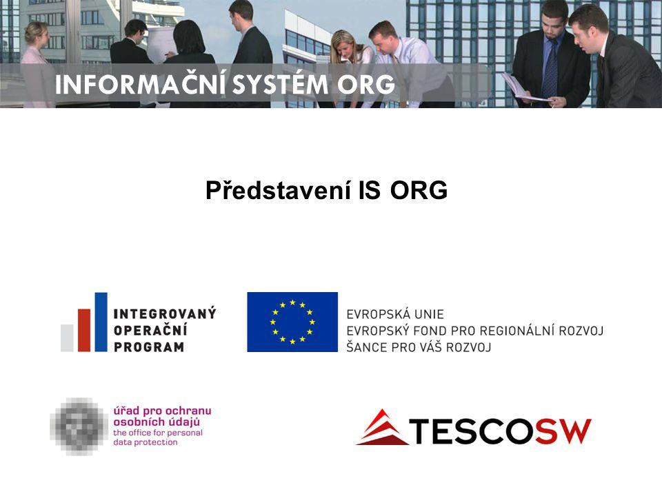 Představení IS ORG INFORMAČNÍ SYSTÉM ORG