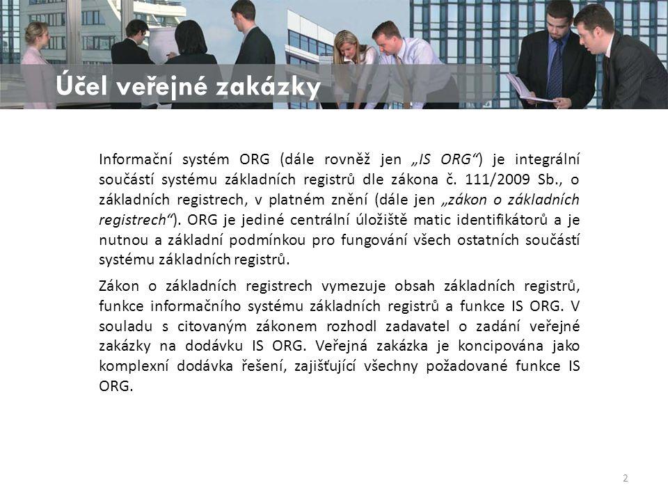 """Účel veřejné zakázky Informační systém ORG (dále rovněž jen """"IS ORG ) je integrální součástí systému základních registrů dle zákona č."""