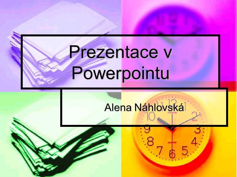 Prezentace v Powerpointu Alena Náhlovská