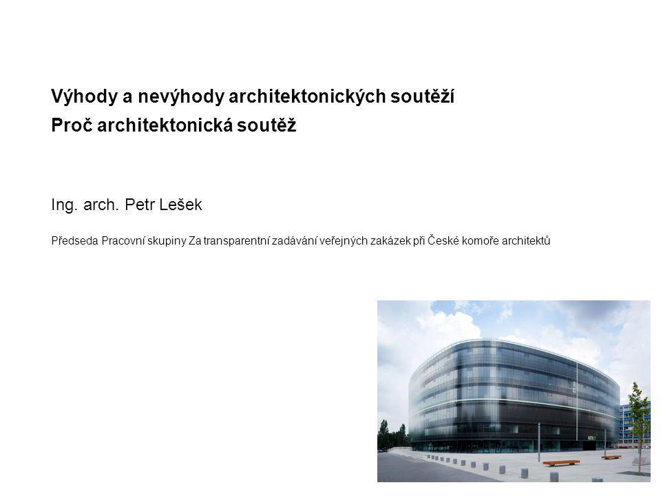 Jak si architekti vybírají soutěž Téma Porota Odměny Kvalitně připravené zadání