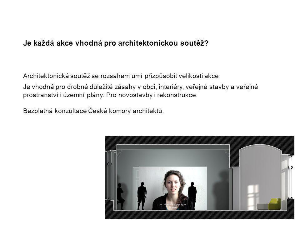 Je každá akce vhodná pro architektonickou soutěž? Architektonická soutěž se rozsahem umí přizpůsobit velikosti akce Je vhodná pro drobné důležité zása
