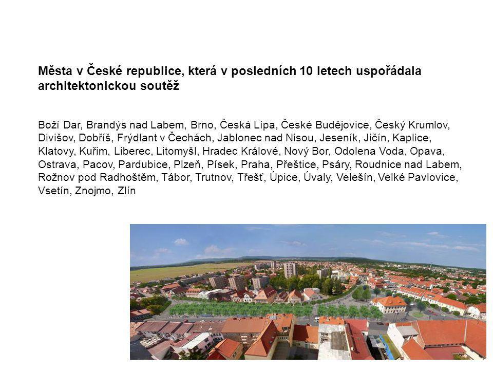 Města v České republice, která v posledních 10 letech uspořádala architektonickou soutěž Boží Dar, Brandýs nad Labem, Brno, Česká Lípa, České Budějovi