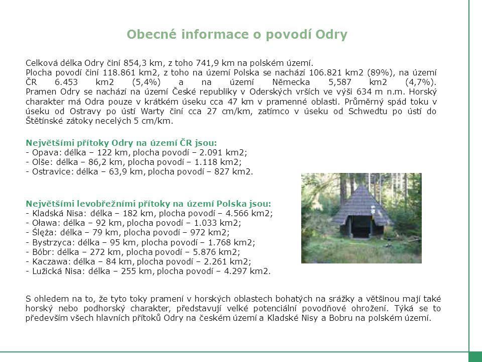 Obecné informace o povodí Odry Celková délka Odry činí 854,3 km, z toho 741,9 km na polském území.