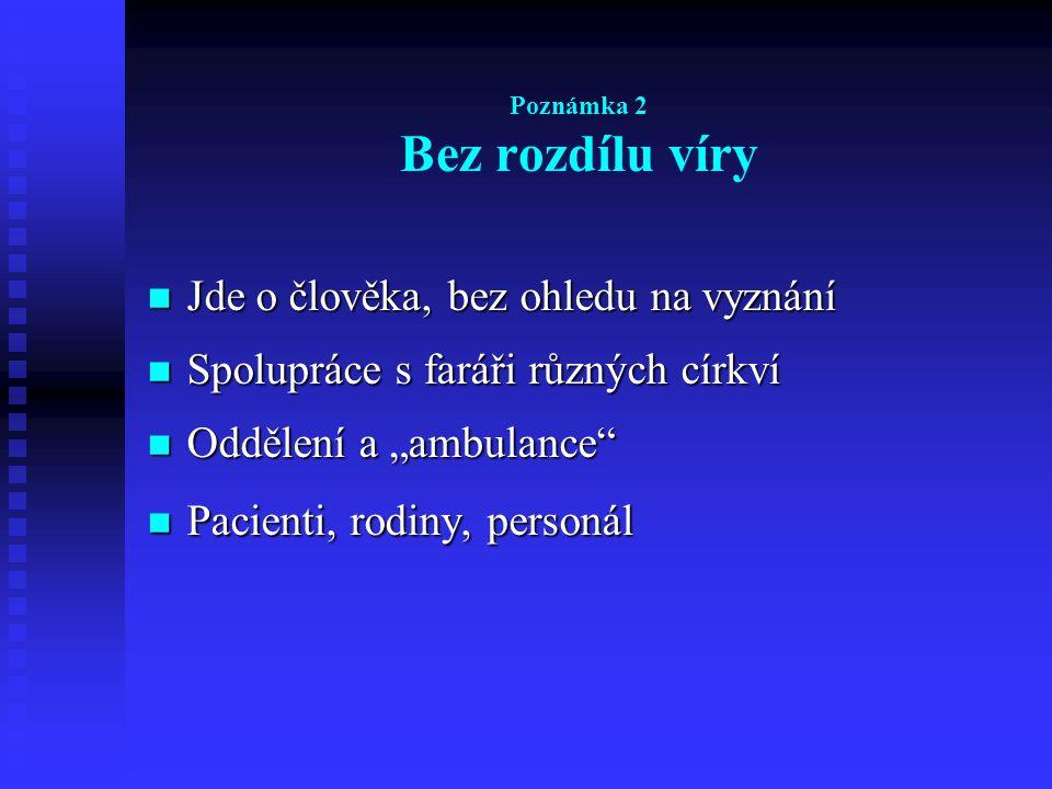 Poznámka 3 Křehkost a pevnost Křehkost a pevnost Křehkost a pevnost Rozhovor a meditace Rozhovor a meditace Různé podoby rozhovoru Různé podoby rozhovoru Pastorační prvky Pastorační prvky